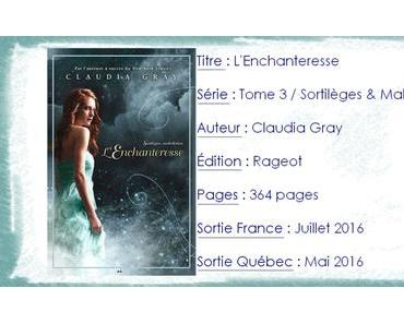 Sortilèges et Malédiction #3 L'Enchanteresse de Claudia Gray
