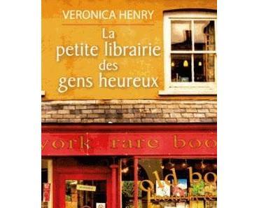 'La petite librairie des gens heureux' de Veronica Henry