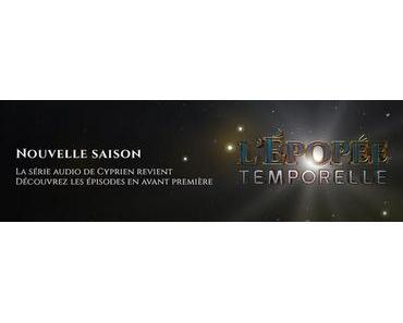 Quelques bonnes raisons d'écouter l'épopée Temporelle de Cyprien sur Audible