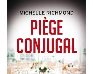 Piège conjugal (Michelle Richmond)