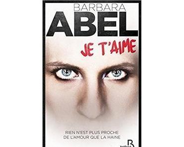 Je t'aime, Barbara Abel