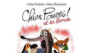 Chien Pourri bande Colas Gutman Marc Boutavant