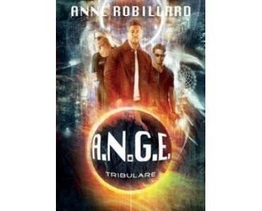 A.N.G.E. tome 6 : Tribulare de Anne ROBILLARD