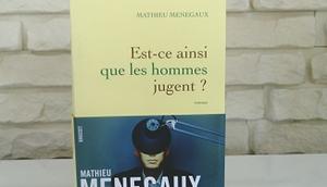 Est-ce ainsi hommes jugent? Mathieu Menegaux