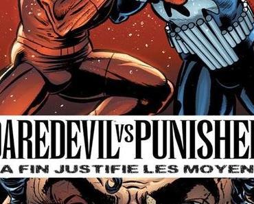DAREDEVIL VS PUNISHER : LA FIN JUSTIFIE LES MOYENS