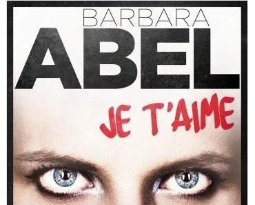 Je t'aime  -  Barbara Abel  *****
