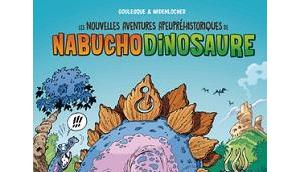 nouvelles aventures apeupréhistoriques Nabuchodinosaure (Goulesque, Widenlocher, Lunven) Bamboo 10,95€