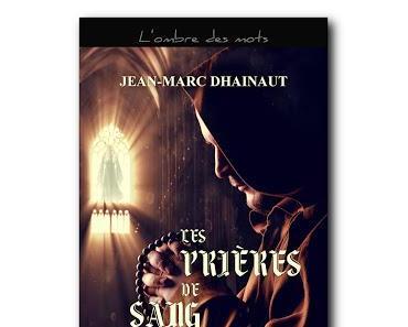 Les Prières de sang - Jean-Marc Dhainaut