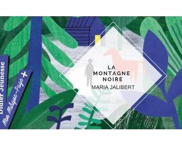 LA MONTAGNE NOIRE, MARIA JALIBERT