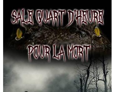 Sale quart d'heure pour la mort (Karine Gournay)