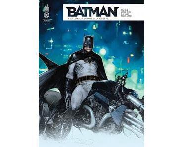 BATMAN REBIRTH TOME 5 : EN AMOUR COMME A LA GUERRE