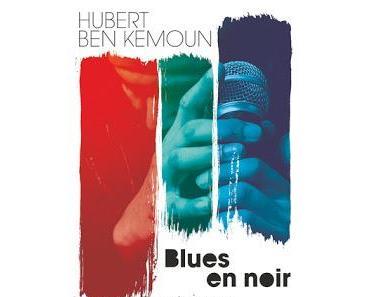 Blues en noir de Hubert Ben Kemoun