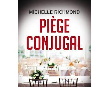 Piège conjugal - Michelle Richmond