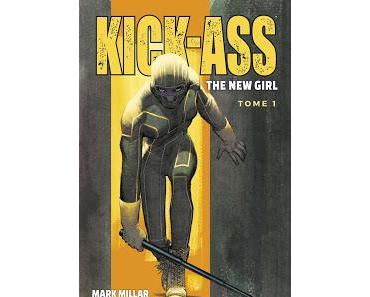 KICK-ASS THE NEW GIRL : TOME 1