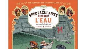 spectaculaires, Tome spectaculaires prennent l'eau Régis Hautière Arnaud Poitevin