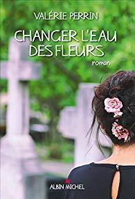 Mon coup d'amour pour Changer l'eau des fleurs de Valérie Perrin