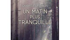 matin plus tranquille Gabrielle Desabers