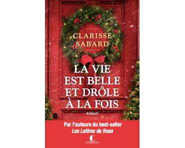La vie est belle et drôle à la fois de Clarisse Sabard – Un biscuit, un roman et du lait de poule !