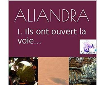Aliandra tome 1 : Ils ont ouvert la voie de Giovanni Portelli