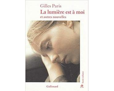 La lumière est à moi, Gilles Paris