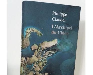 L'Archipel du chien de Philippe Claudel