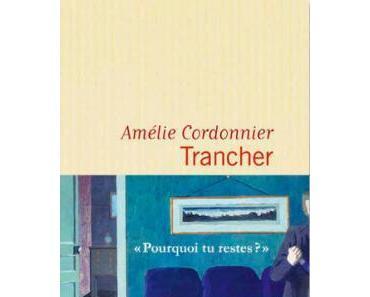 Amélie Cordonnier – Trancher ***