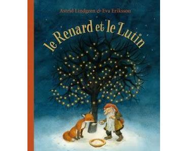 Le Renard et le Lutin d'Astrid Lindgren et Eva Eriksson