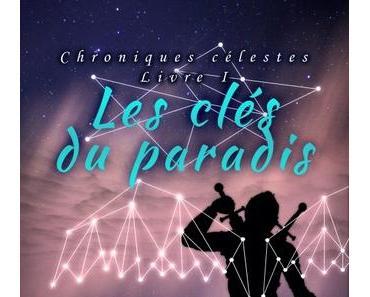 Chroniques célestes, tome 1 : les clés du paradis (Marie-Sophie Kesteman)