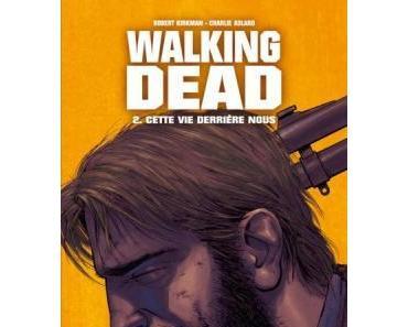 Walking Dead, tome 2 - Cette vie derrière nous