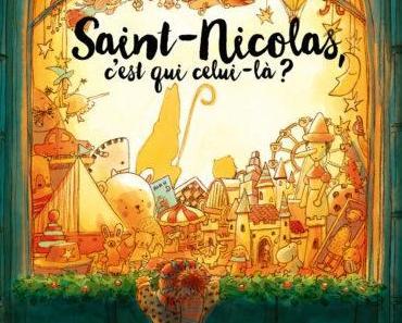 """""""Saint-Nicolas, c'est qui celui-là ?"""" de Ian De Haes et Charlotte Bellière"""