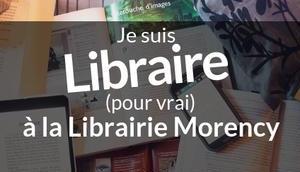 suis libraire (pour vrai) Librairie Morency