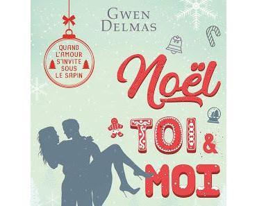 'Noël, toi & moi' de Gwen Delmas