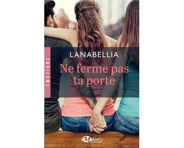 Lanabellia / Ne ferme pas ta porte