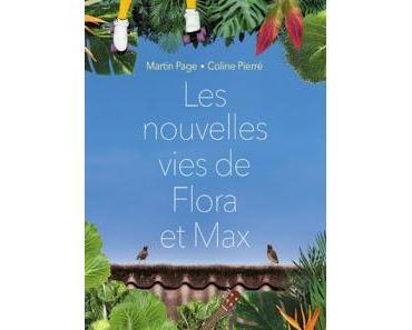 Les nouvelles vies de Flora et Max de Martin Page et Coline Pierré