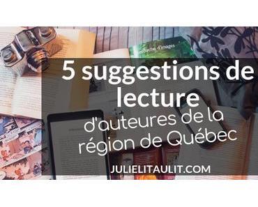 5 suggestions de lecture d'auteures de la région de Québec
