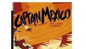 Captain Mexico Guillaume Guéraud