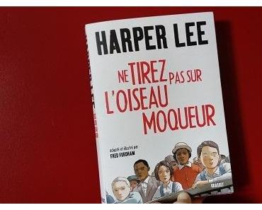 Ne tirez pas sur l'oiseau moqueur – Harper Lee et Fred Fordham