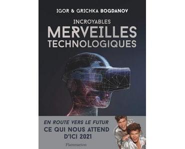 Incroyables merveilles technologiques, Igor et Grichka Bogdanov