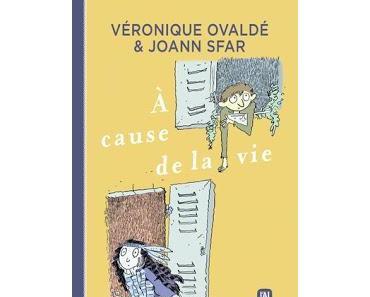 À cause de la vie de Véronique Ovaldé et Joann Sfar