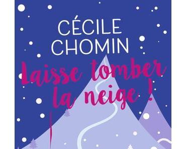 {Challenge #6.6} Laisse tomber la neige, Cécile Chomin – @Bookscritics