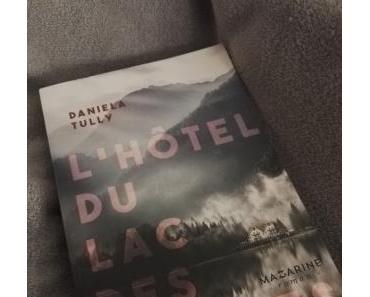L'Hôtel du Lac des Ombres de Daniela Tully