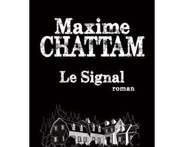 [Book]: Maxime Chattam nous envoie un Signal