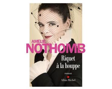 Chronique de lecture : Riquet à la houppe d'Amélie Nothomb