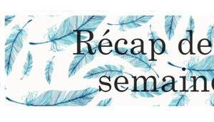 Récapitulatif articles blog semaine (99)