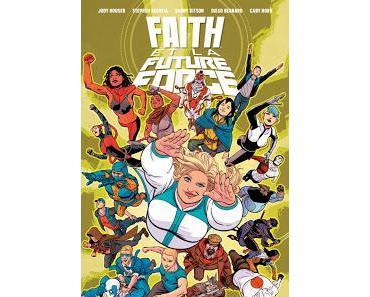FAITH ET LA FUTURE FORCE : FAITH POUR SAUVER LE MONDE!