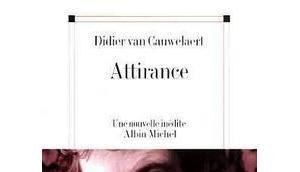 Attirance, Didier Cauwelaert