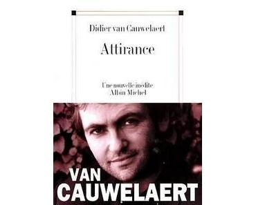 Attirance, Didier van Cauwelaert