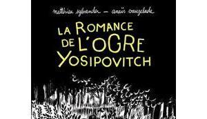 romance l'ogre Yosipovitch Matthieu Sylvander Anaïs Vaugelade