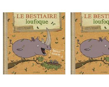Le bestiaire loufoque  de Yannick Beaupuis et François Roussel