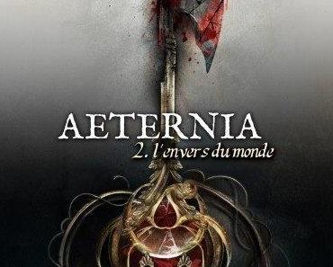 Aeternia, tome 2 - L'envers du monde